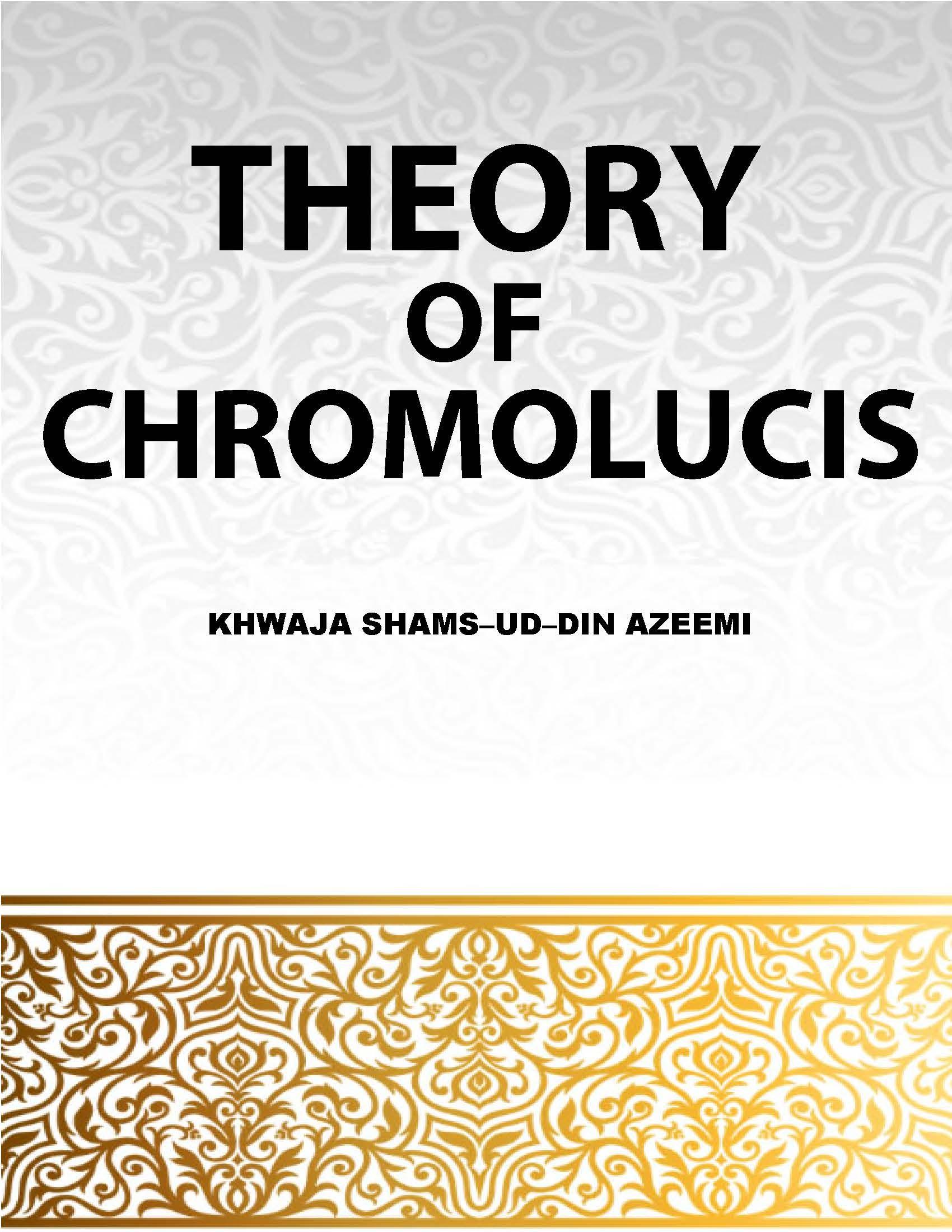 THEORY OF CHROMOLUCIS