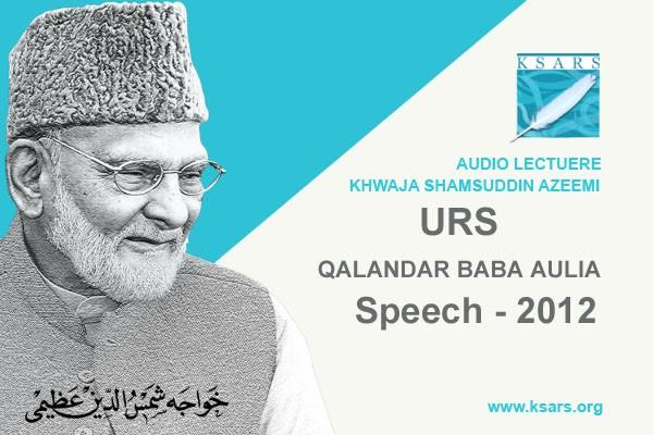 URS QALANDAR BABA AULIA Speech 2012