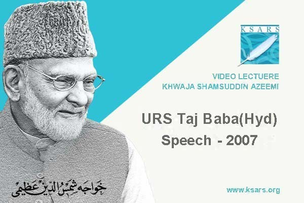 Urs Taj Baba 2007 hyderabad Speech 2007